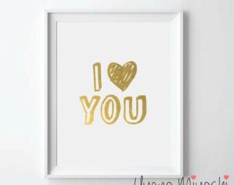I LOVE YOU I Gold Foil Print, Gold Print, Custom Quote Print in Gold, Art Print, I heart you Gold Foil Art Print