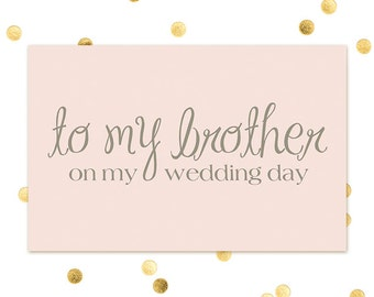To my Brother on my Wedding day - Note to Brother - Wedding Day Note - Thank You Card - INSTANT DOWNLOAD