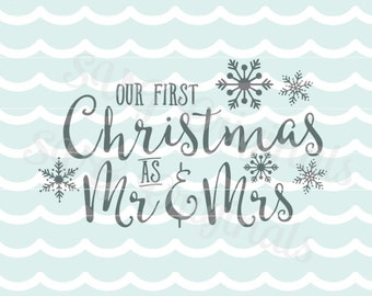 Christmas Our first Christmas as Mr. and Mrs. SVG Vector File. So many uses! Overlays, signs, cutting and more! Cricut Explore and more!