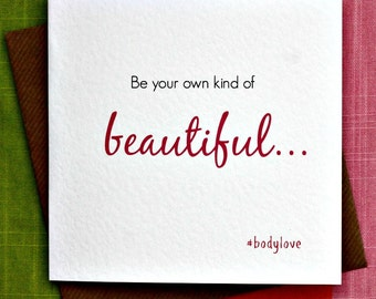 Own Kind of Beautiful-Funny Inspirational Body Positive Card, Body Love Greeting Card Empowering, Wife, Mother, Daughter, Girlfriend, Sister