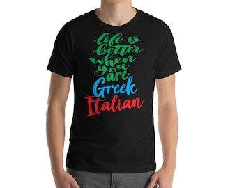 Life Is Better When You Are Greek Italian Growing Up Greek Greece Short-Sleeve Mens T-Shirt