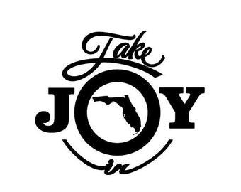 WEEKEND SALE Take Joy In Florida Decal
