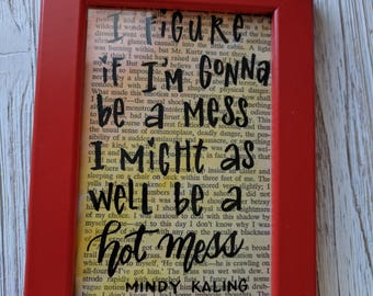 Mindy Kaling hot mess framed quote