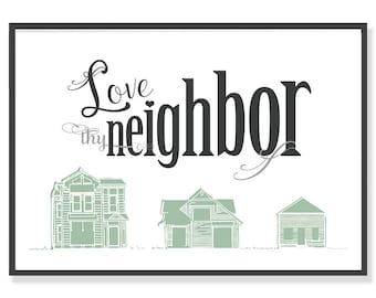 Art Print Love thy Neighbor