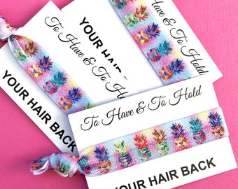 Pineapple Bachelorette Party | Beach Bachelorette | Bachelorette Party Hair Ties | Bachelorette Favors | To Have & To Hold Your Hair Back