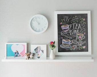 Tea Lover Gift - It's Always Tea Time - Tea Party Decor - Kitchen Art - Chalkboard Art  - Kitchen Print - Chalk Art - Kitchen Chalkboard