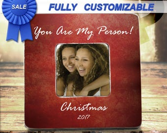 Friend Christmas Gifts Best Friend Christmas Gift You Are My Person Gift For Friend Christmas 2017 Christmas Picture Frame Custom Christmas