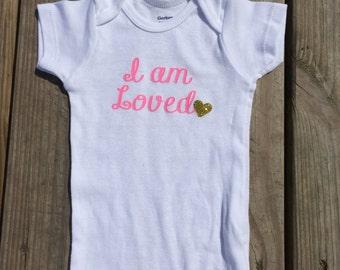 I am loved baby onesie