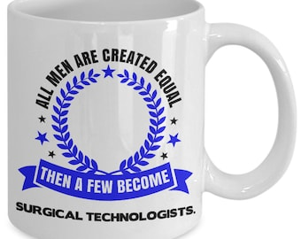 Surgical technologist mug; surgical tech/ scrub cup funny  inspirational lines for men