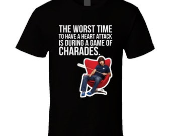 Demetri Martin The Worst Time To Have A Heart Attack Is During A Game Of Charrades Quote Comedian Fan T Shirt