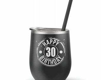 30th Birthday Multiple designs and colors stemless wine tumbler Birthday gift for her Happy birthday party gift