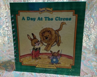Recycled Paper Notebook / Upcycled Book Journal / Repurposed Children's Book / A Day at the Circus / Bunny Bunch / Rabbit / Sunny Griffin
