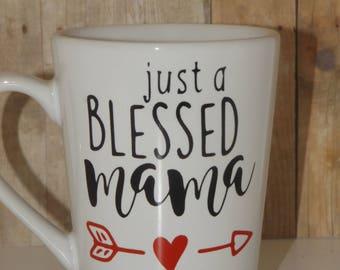 Just A Blessed Mama Arrow 14oz Mug, Gifts, Coffee Mug, Coffee Cup, Ceramic Cup, Vinyl Cup