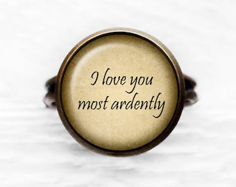 """Jane Austen """"I love you most ardently."""" Adjustable Ring"""