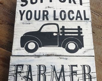 Support your local farmer Produce Shop Local Local Farmer Old Truck Farmer's Market Farmers Sign