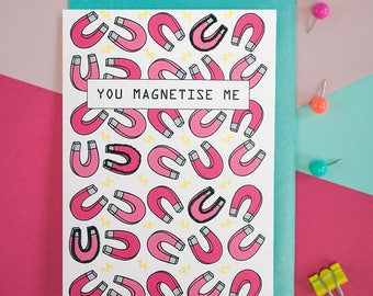 You magnetise me greeting card