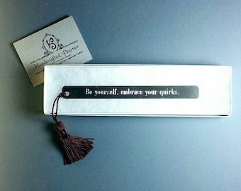 """Pewter Bookmark: """"Be yourself, embrace your quirks.""""  - Ed Sheeran"""