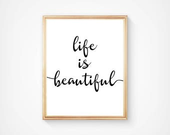 Life Is Beautiful, Wall Art, Typography Print, Home Decor, Motivational Art, Inspirational. Digital Download, Printable, Quote