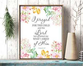 I prayed for this child printable bible verse 1 Samuel 1:27 Lord granted me what i asked scripture quote download nursery wall art download