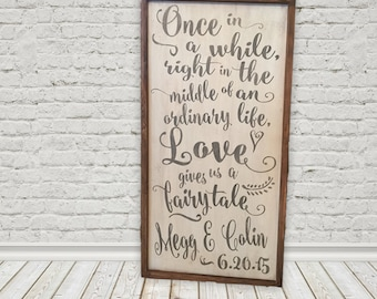 Once in a while, right in the middle of an ordinary life, love gives us a fairy tale, 18x36, Framed Wood Sign