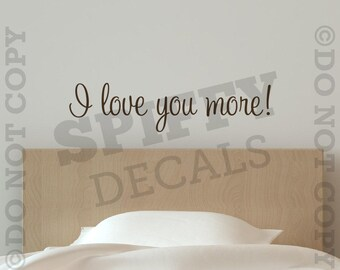 I Love You More Vinyl Wall Decal Sticker Decor Family Husband Wife