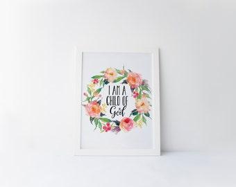 "PRINTABLE Art ""I am a child of God"" Typography Art Print Floral Wreath Art Print Floral Art Print Christian Art Print Scripture Art print"