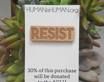 RESIST Brooch - Laser Engraved Alder Wood - Lapel Pin - Badge