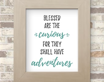 Blessed are the Curious for they shall have Adventures - Tribal Wild Script Quote 8x10 Art Print for Nursery, Bedroom, or Playroom Decor