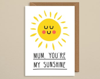 Mum, You're My Sunshine. Mother's day card. Cute illustrated Card. Mothers day gifts