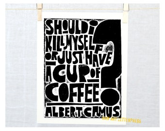 National Coffee Day Funny Typography Quote, Coffee Quote, Albert Camus,  Kitchen Art, College Dorm Decor, Cubicle Decor, Literary Art