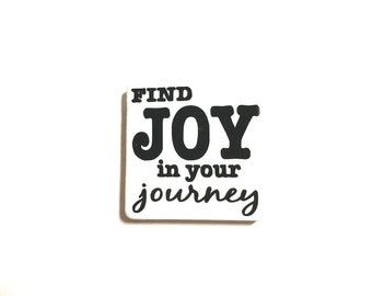 "2"" x 2"" Tile Magnet, Vinyl Letters, Ceramic Tile, Neodymium Magnets, Fridge Magnet, Find Joy in Your Adventure, Inspirational,  Fun Sayings"
