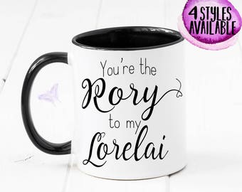 You're The Rory To My Lorelai Best Friend Gift,Daughter And Moms, Gifts Gift To Mom, Gilmore Girls Mug, Birthday Gift, Sister Gift, CM1080