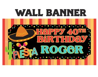 Mexican Fiesta Party Banner ~ Personalize Party Banners Indoor or Outdoor Sombrero Birthday Banner, Vinyl Printed Banner, 40th Birthday