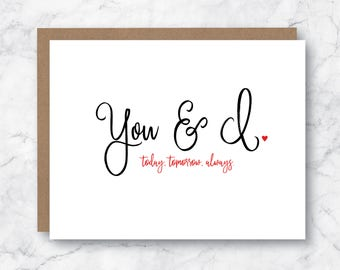 Love Card - Valentine's Day Card - Anniversary Card - Husband Card - Wife Card - Boyfriend Card - Girlfriend Card - Romance Card - You and I