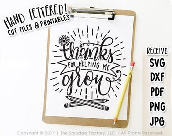 Teacher SVG Cut File, Thanks For Helping Me Grow SVG, Thank You Gift, Teacher Cut File, Silhouette, Cricut, DXF, End Of The School Year