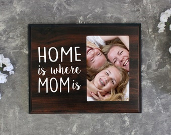 FREE SHIPPING Mom Gift Mothers Day Gift Mothers Day Gift Mothers Day Photo Picture Frame Holder Home is Where Mom Is
