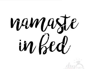 Namaste in Bed SVG | Cut File | SVG DXF files | Make a shirt | Silhouette | Cricut | Cameo | Explore | Vinyl | htv | Decal
