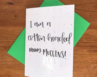 I am a cotton headed ninny muggins - hand lettered - christmas greetings card - buddy the elf