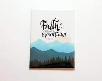 Faith Can Move Mountains Magnet, ACEO, Fridge magnet, Kitchen magnet, Matthew 17 20, religion, faith, believe, if you believe (7154)