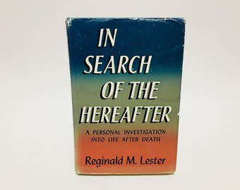 Vintage Occult Book In Search of the Hereafter by Reginald M. Lester 1953 Hardcover