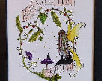 Ltd edition, A4 'Away With the Fairies' colour print. Signed by the artist [EK!]