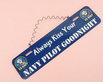 SIGN Always Kiss Your Navy Pilot Goodnight Military Family Wife Spouse Girlfriend Wall Hanging Decor Cute Metal Twisted Wire