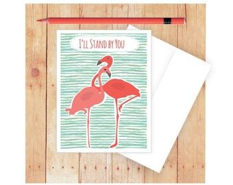 Flamingo Card, I'll Stand by You Card, Card for Friend, Thinking of You Card, Break Up Card, Support Card, Blank Greeting Card, Love Card