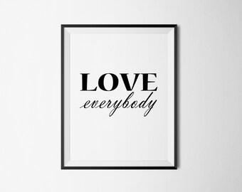 Love Everybody, instant download, printable, print, prints, wall art, digital art