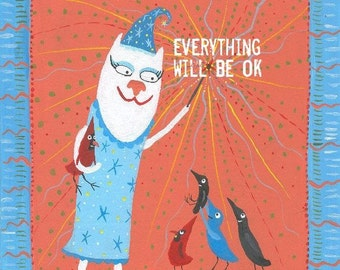 Funny Cat and Bird Card - Everything Will Be OK - Whimsical Folk Art Animal Card