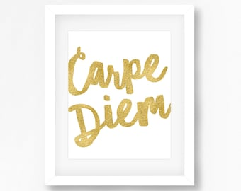 PRINTABLE Instant Download Carpe Diem Print Inspirational Quotes Gold Typography Inspirational Art Print Poster Prints Room Decor
