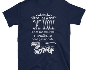 I'm a Cat Mom and a Little Bit Crazy T-Shirt