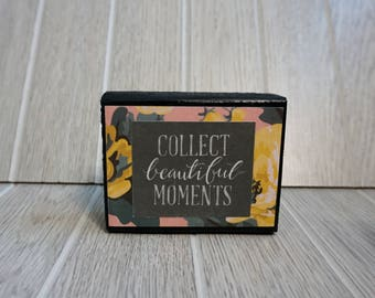 ready to ship collect beautiful moments wood block - wood sign - home decor - family - love - meaningful - thoughtful