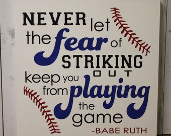 Never Let the Fear of STRIKING OUT keep you from Playing The Game Sign/Shelf Sitter/Boy/Gift/Boy Decor/Boy Room/Boy Si