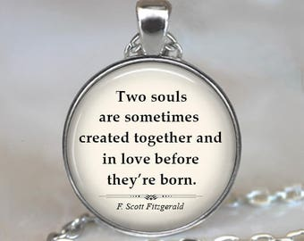 Two souls are sometimes created together, Fitzgerald quote on love, quote necklace anniversary gift Valentine gift key chain key ring fob